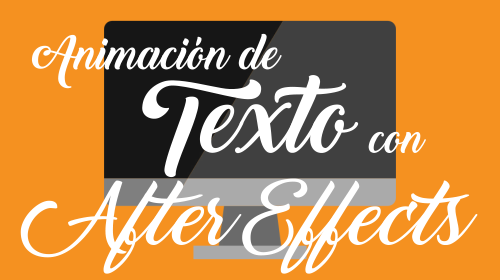 Mi nuevo curso de After Effects, al 50% hasta el 31 de Agosto.