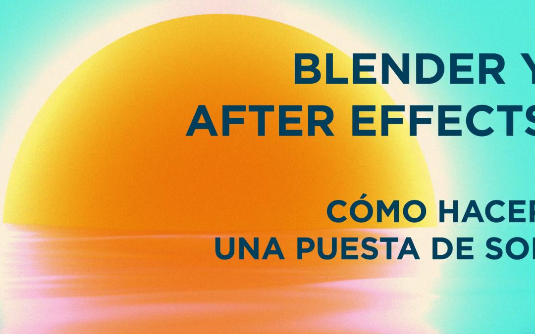 Cómo hacer una puesta de sol con Blender y After Effects